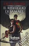 Troisi Licia - IL RISVEGLIO DI SAMAEL. PANDORA. VOL. 2