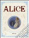 Alice nel paese delle meraviglie-Attraverso lo specchio e quello che Alice vi trovò libro di Carroll Lewis