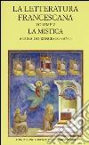 La letteratura francescana. Testo latino a fronte (5) libro