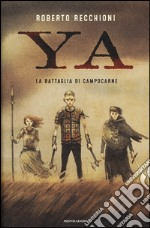 La battaglia di Campocarne. YA