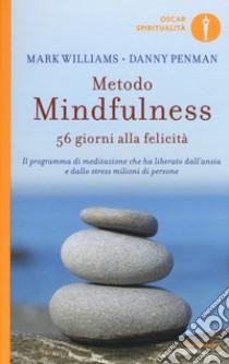 Metodo mindfulness. 56 giorni alla felicità libro di Williams Mark - Penman Danny