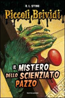Il mistero dello scienziato pazzo libro di Stine Robert L.