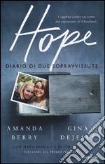 Hope. Diario di due sopravvissute libro