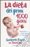 La dieta dei primi 1000 giorni. Cibo e stile di vita dalla gravidanza alla prima infanzia libro