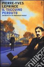 Il taccuino perduto. Un'inchiesta di Monsieur Proust libro