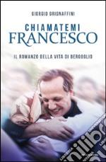 Chiamatemi Francesco libro