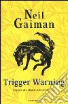 Trigger Warning. Leggere attentamente le avvertenze libro