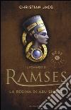 La regina di Abu Simbel. Il romanzo di Ramses. Vol. 4 libro