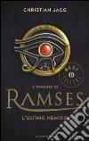 L'ultimo nemico. Il romanzo di Ramses. Vol. 5 libro