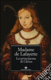 La principessa di Clèves libro di Lafayette Marie-Madeleine de