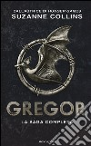 Gregor. La saga completa: La prima profezia-La profezia del flagello-La profezia del sangue-La profezia segreta-La profezia del tempo libro