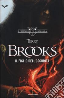 Il figlio dell'oscurità. I difensori di Shannara (2) libro di Brooks Terry