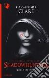 Città di ossa. Shadowhunters (1) libro di Clare Cassandra