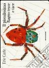 Il piccolissimo ragno tesse e tace libro