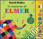 Il concerto di Elmer. Libro sonoro