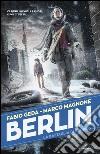 La battaglia di Gropius. Berlin (3) libro