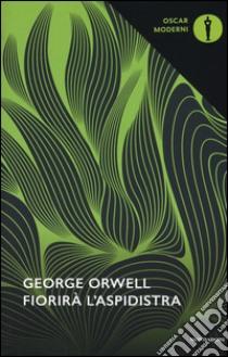 Fiorirà l'aspidistra libro di Orwell George