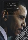 Il mondo di Obama. 2008-2016. L'America nello scenario globale libro