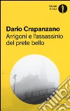 Arrigoni e l'assassinio del prete bello libro