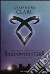 The mortal instruments. Shadowhunters. Prima trilogia: Città di ossa-Città di cenere-Città di vetro libro