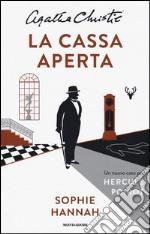 La cassa aperta. Un nuovo caso per Hercule Poirot libro