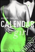 Calendar girl. Aprile, maggio, giugno libro