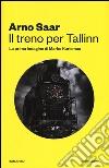 Il treno per Tallinn. La prima indagine di Marko Kurismaa libro