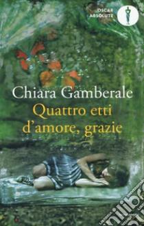 Quattro etti d'amore, grazie libro di Gamberale Chiara