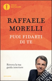 Puoi fidarti di te libro di Morelli Raffaele