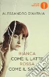 Bianca come il latte, rossa come il sangue libro di D'Avenia Alessandro