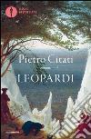 Leopardi libro di Citati Pietro