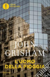 L'uomo della pioggia libro di Grisham John