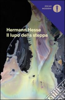 Il lupo della steppa libro di Hesse Hermann