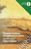 «Orlando furioso» di Ludovico Ariosto libro di Calvino Italo
