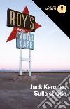 Sulla strada libro di Kerouac Jack