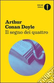 Il segno dei quattro libro di Doyle Arthur Conan