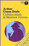 L'ultimo saluto di Sherlock Holmes libro