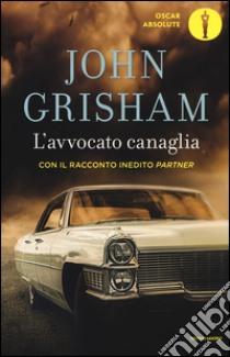 L'avvocato canaglia libro di Grisham John