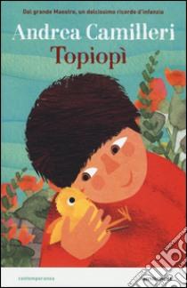 Topiopì libro di Camilleri Andrea