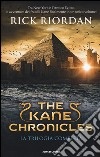 The Kane Chronicles. La trilogia completa libro