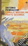 Canale Mussolini. Parte seconda libro