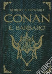 Conan il barbaro libro di Howard Robert E.; Lippi G. (cur.)