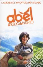 Abel, il figlio del vento libro