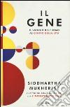 Il gene. Il viaggio dell'uomo al centro della vita libro
