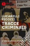 Tracce criminali. Storie di omicidi imperfetti libro