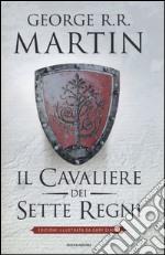 Il cavaliere dei Sette Regni libro