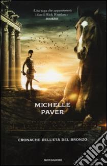 Il guerriero. Cronache dell'età del bronzo. Vol. 5 libro di Paver Michelle