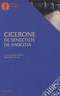 De senectuteDe amicitia libro di Cicerone M. Tullio