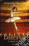 Ballerina. Il romanzo del film libro