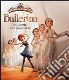 Ballerina. La storia con le immagini del film. Ediz. a colori libro